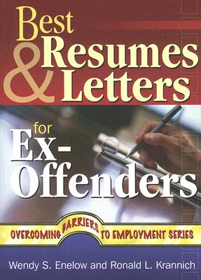 Best Resumes and Letters for Ex-offenders By Enelow, Wendy S./ Krannich, Ronald L.