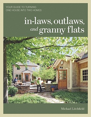 In-laws, Outlaws, and Granny Flats By Litchfield, Michael