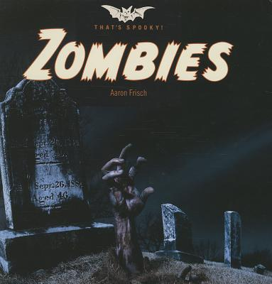 Zombies By Frisch, Aaron